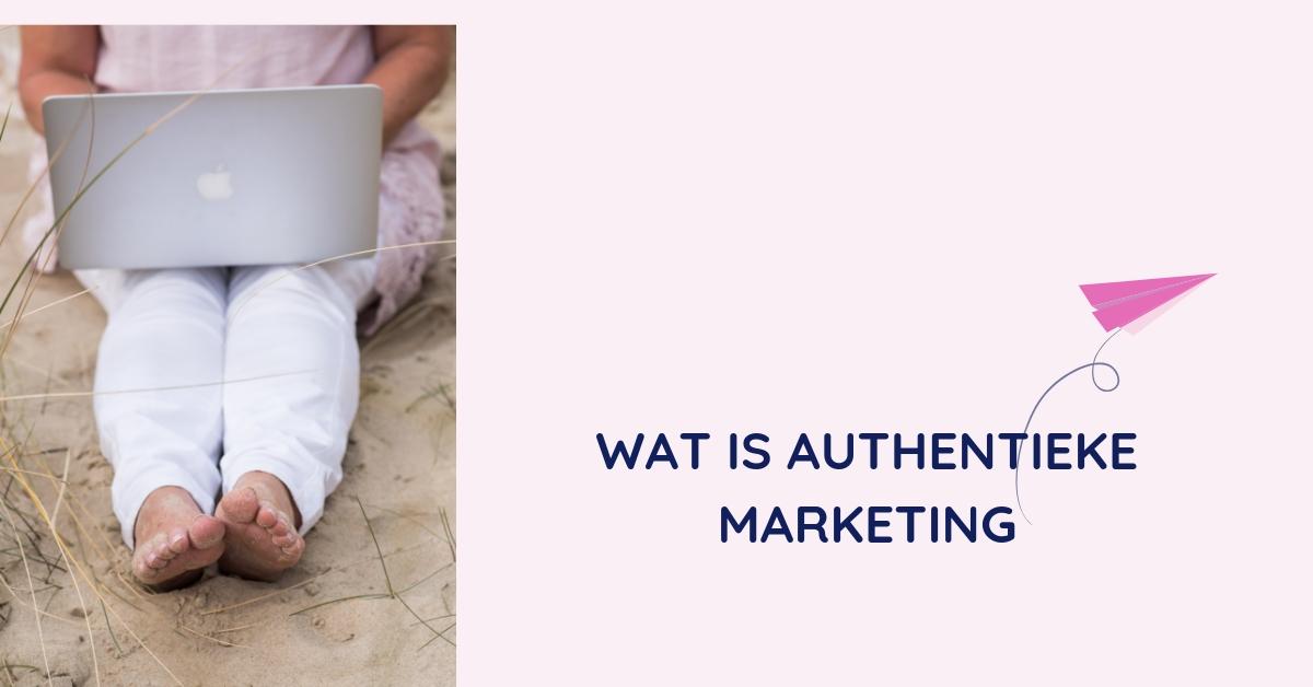 wat is authentieke marketing